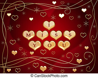 I miss you 2 - 3d golden hearts, red letters, text - I miss...