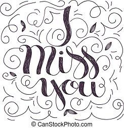 I miss you lettering