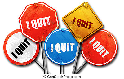 i quit, 3D rendering, rough street sign collection