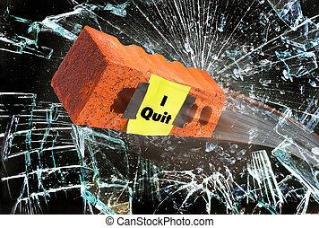 I Quit.