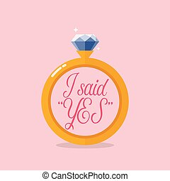 I said yes. Diamond ring. Vector illustration