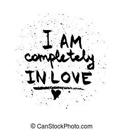 i, sou, completamente, em, love., amor, citação, pretas, branco, vetorial