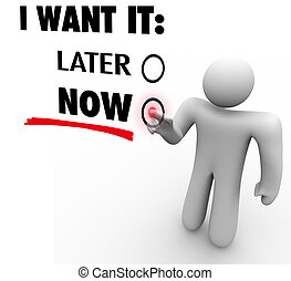 I Want It Now Vs Later Choose Immediate Gratification Order...