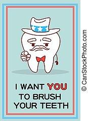 I want you brush teeth