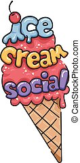 Illustration of an Ice Cream on Cone with Cherry On Top and Ice Cream Social Lettering