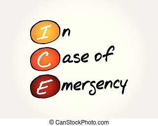 ICE - In Case of Emergency, acronym health concept...