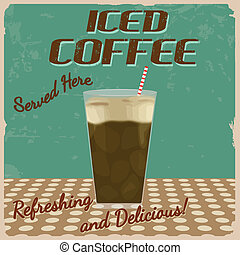 Iced coffee vintage grunge poster, vector illustration