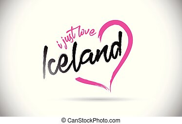 Iceland I Just Love Word Text with Handwritten Font and Pink Heart Shape Vector Illustration.