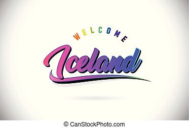 Iceland Welcome To Word Text with Creative Purple Pink Handwritten Font and Swoosh Shape Design Vector.