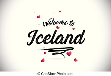Iceland Welcome To Word Text with Handwritten Font and Pink Heart Shape Design.