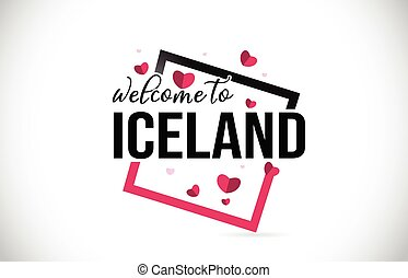 Iceland Welcome To Word Text with Handwritten Font and Red Hearts Square.