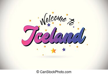 Iceland Welcome To Word Text with Purple Pink Handwritten Font and Yellow Stars Shape Design Vector.