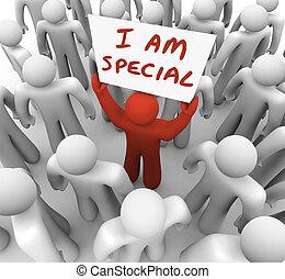 ich, bin, besondere, mann, zeichen halten, herausragen, crowd, verschieden, uniqu