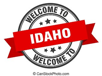 Idaho stamp. welcome to Idaho red sign
