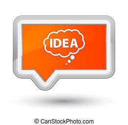 Idea bubble icon prime orange banner button