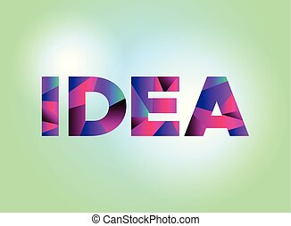 Idea Concept Colorful Word Art Illustration