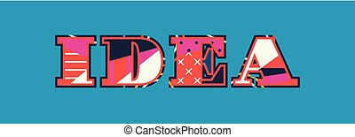 Idea Concept Word Art Illustration - The word IDEA concept...