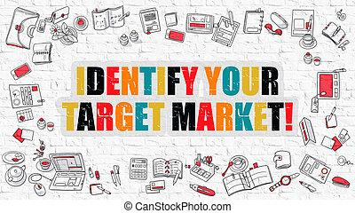 identificare, tuo, mercato obiettivo, bianco, mattone, wall.