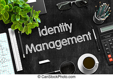 Identity Management on Black Chalkboard. 3D Rendering.