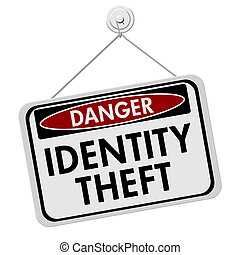 Identity Theft Danger Sign, A red and white sign with the...