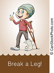 Idiom break a leg illustration