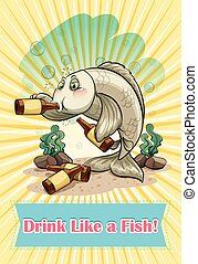 Idiom - English idiom saying drink like a fish