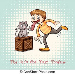 Idiom - The cat's got your tongue