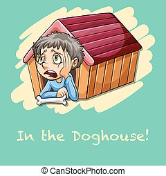 Idiom saying in the doghouse