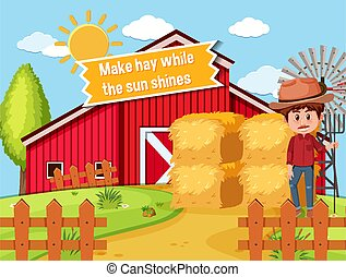 Idiom poster with Make hay while the sun shines illustration
