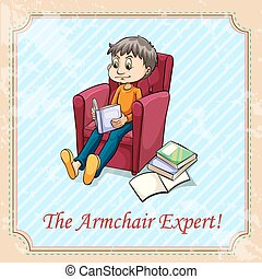 Idiom the armchair expert