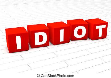 idiot, ord