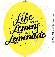 If life gives you lemons make lemonade hand written lettering.