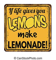 If life gives you lemons make lemonade vintage rusty metal sign
