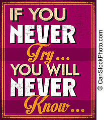 If You Never Try You'll Never Know - Poster with Grunge...