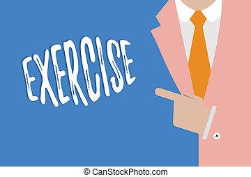 igényel, fogalom, fizikai, átadott, szöveg, írás, jelentés, tart, elfoglaltság, egészség, kézírás, ki, erőfeszítés, exercise.