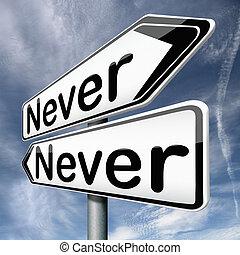 igen, aldrig