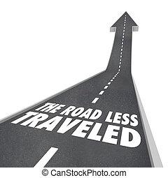 il, strada, meno, traveled, andare, tuo, proprio, modo