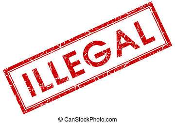 ilegal, cuadrado rojo, estampilla, aislado, blanco, plano de...