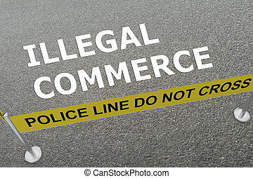Illegal Commerce concept
