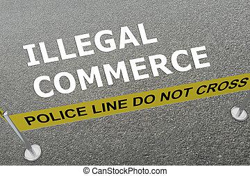 Illegal Commerce concept
