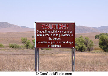 Illegal immigration - A sign on the US and Mexico border...