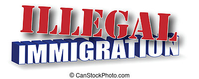 Illegal Immigration words in a 3D design in red, white and blue