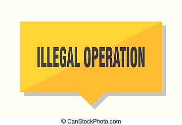 illegal operation price tag - illegal operation yellow...