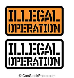 illegal operation stamp on white