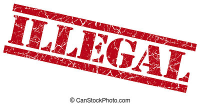 illegal red grungy stamp on white background