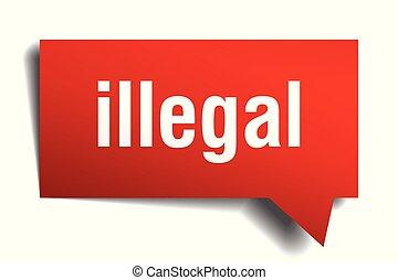 illegal, rotes , 3d, sprechblase