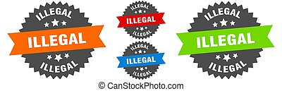 illegal sign. round ribbon label set. Seal - illegal sign. ...