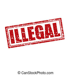 Illegal-stamp - Grunge rubber stamp with word Illegal,vector...