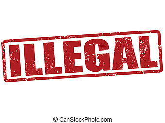 Illegal stamp - Illegal grunge rubber stamp on white, vector...
