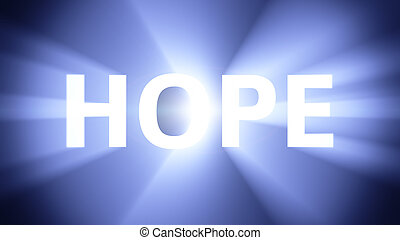 """Radiant light from the word """"HOPE"""""""